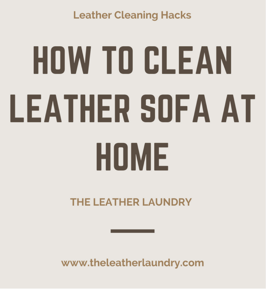 How To Clean Leather Sofa At Home Cleaning Hacks